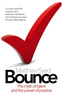 Bounce : The Myth of Talent and the Power of Practice, Paperback Book