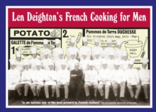 Len Deighton's French Cooking for Men : 50 Classic Cookstrips for Today's Action Men, Hardback Book