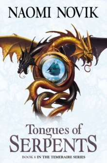 Tongues of Serpents (The Temeraire Series, Book 6), EPUB eBook