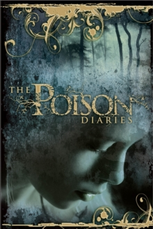 The Poison Diaries, Paperback / softback Book