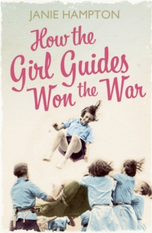 How the Girl Guides Won the War, Paperback Book