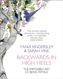 Backwards in High Heels : The Impossible Art of Being Female, Paperback Book