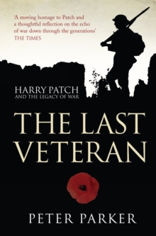The Last Veteran : Harry Patch and the Legacy of War, Paperback Book