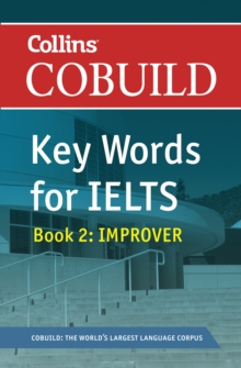 COBUILD Key Words for IELTS: Book 2 Improver : IELTS 5.5-6.5 (B2+), Paperback / softback Book