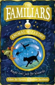 The Familiars: Animal Wizardry, Paperback Book