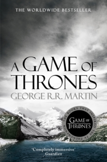 A Game Of Thrones The Bestselling Epic Fantasy Masterpiece That Inspired The Award Winning Hbo Tv Series A Song Of Ice And Fire Book 1 George R R Martin 9780007378425 Hive Co Uk