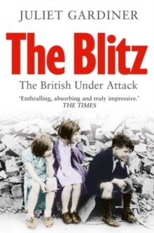 The Blitz : The British Under Attack, Paperback Book
