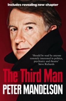 The Third Man : Life at the Heart of New Labour, Paperback Book