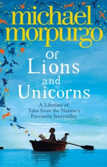 Of Lions and Unicorns: A Lifetime of Tales from the Master Storyteller, Hardback Book