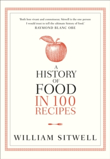 A History of Food in 100 Recipes, Paperback Book