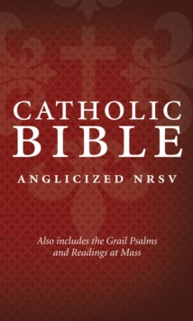 Catholic Bible: New Revised Standard Version (NRSV) Anglicised edition with the Grail Psalms, Hardback Book