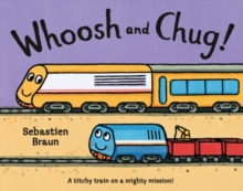 Whoosh and Chug!, Paperback Book