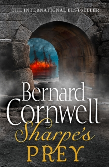 Sharpe's Prey : The Expedition to Copenhagen, 1807, Paperback Book