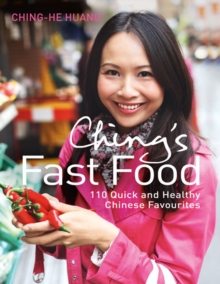 Ching's Fast Food : 110 Quick and Healthy Chinese Favourites, Hardback Book
