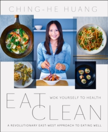Eat Clean : Wok Yourself to Health, Paperback Book