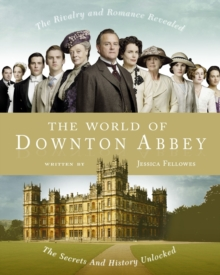 The World of Downton Abbey, Hardback Book