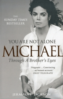You Are Not Alone : Michael, Through a Brother's Eyes, Paperback / softback Book