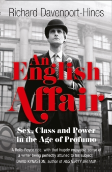 An English Affair : Sex, Class and Power in the Age of Profumo, Paperback Book