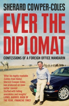 Ever the Diplomat : Confessions of a Foreign Office Mandarin, Paperback Book