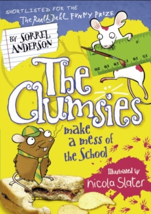 The Clumsies Make a Mess of the School, Paperback Book