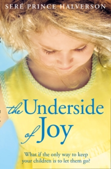 The Underside of Joy, Paperback / softback Book
