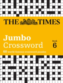 Times 2 Jumbo Crossword 6 : 60 of the World's Biggest Puzzles from the Times 2, Paperback Book