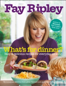 What's for Dinner?: Easy and delicious recipes for everyday cooking, EPUB eBook