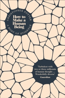 How to Make a Human Being : A Body of Evidence, Paperback Book