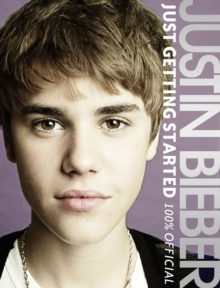 Justin Bieber: Just Getting Started (100% Official), Hardback Book