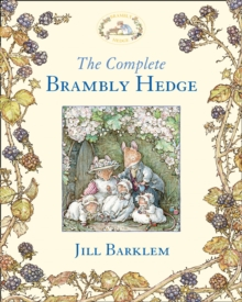 The Complete Brambly Hedge, Hardback Book