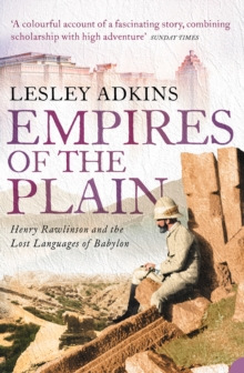 Empires of the Plain: Henry Rawlinson and the Lost Languages of Babylon (Text Only), EPUB eBook