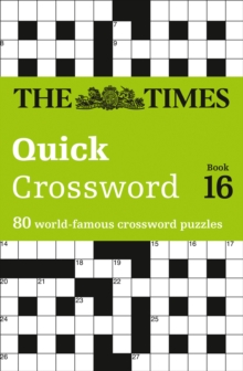 The Times Quick Crossword Book 16 : 80 World-Famous Crossword Puzzles from the Times2, Paperback / softback Book