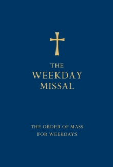 The Weekday Missal (Blue edition) : The New Translation of the Order of Mass for Weekdays, Hardback Book