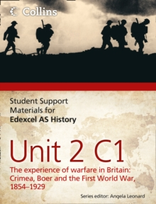 Student Support Materials for History : Edexcel AS Unit 2 Option C1: The Experience of Warfare in Britain: Crimea, Boer and the First World War, 1854-1929, Paperback Book