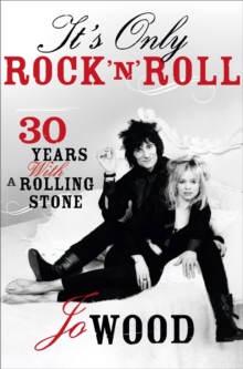 It's Only Rock 'n' Roll : Thirty Years with a Rolling Stone, Paperback Book
