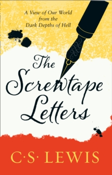 The Screwtape Letters : Letters from a Senior to a Junior Devil, Paperback Book