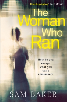 The Woman Who Ran : A Gripping Psychological Thriller That Builds to an Explosive Finish, Paperback Book
