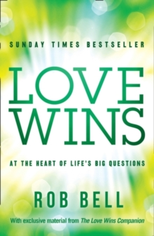 Love Wins : At the Heart of Life's Big Questions, Paperback / softback Book