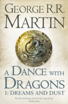 A Dance With Dragons: Part 1 Dreams and Dust, Paperback Book