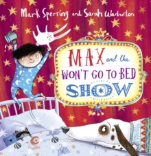Max and the Won't Go to Bed Show, Hardback Book
