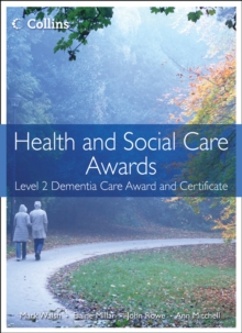 Health and Social Care: Level 2 Dementia Care Award and Certificate, Paperback / softback Book
