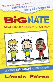 Big Nate Compilation 1: What Could Possibly Go Wrong?, Paperback Book