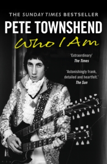 Pete Townshend: Who I Am, Paperback / softback Book