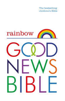 Rainbow Good News Bible (GNB) : The Bestselling Children's Bible, Hardback Book