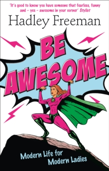 Be Awesome : Modern Life for Modern Ladies, Paperback / softback Book