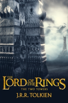 The Two Towers : The Lord of the Rings, Part 2, Paperback Book