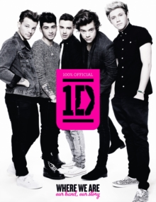One Direction: Where We Are (100% Official): Our Band, Our Story, EPUB eBook