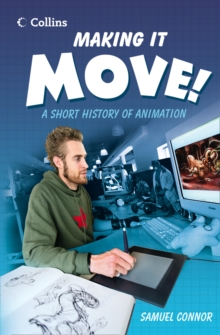 Making it Move : A Short History of Animation, Paperback Book