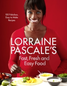 Lorraine Pascale's Fast, Fresh and Easy Food, Hardback Book