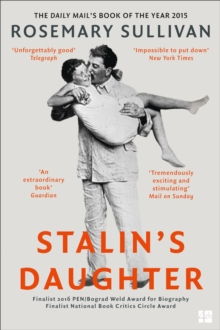 Stalin's Daughter : The Extraordinary and Tumultuous Life of Svetlana Alliluyeva, Paperback Book